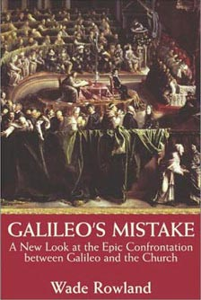 Galileo's Mistake by author Wade Rowland