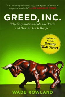 Greed Inc - Why Corporations Rule Our World by author Wade Rowland - Occupy Wall Street Movement