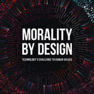 BOOK REVIEW: Morality by Design: Technology's Challenge to Human Values